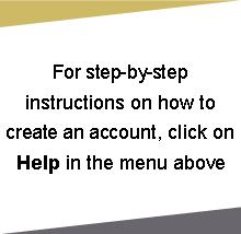 Image says: For step by step instructions on how to create an account, click on Help in the menu above