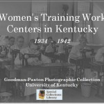 Visual Display of Women's Training Work Centers in Kentucky, a WPA Project