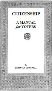 Image of the pamphlet, Citizenship: A Manual for Voters by Emma Guy Cromwell